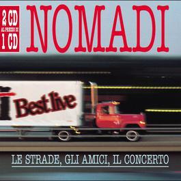 Le Strade , Gli Amici , Il Concerto 2004 Nomadi