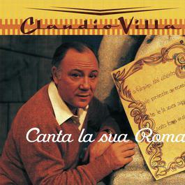 CANTA LA SUA ROMA 2004 VILLA CLAUDIO