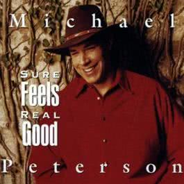 Sure Feels Real Good 1999 Michael Peterson