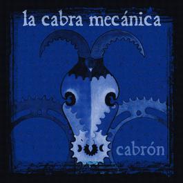 Cabron 2005 La Cabra Mecanica