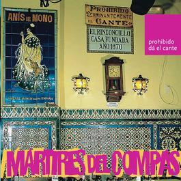 PROHIBIDO DA EL CANTE 2007 MARTIRES DEL COMPAS