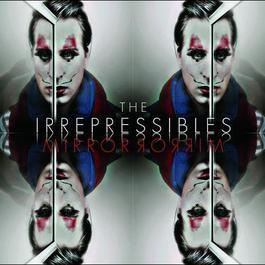 Mirror Mirror 2010 The Irrepressibles