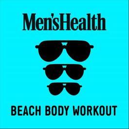 อัลบั้ม Men's Health: Beach Body Workout