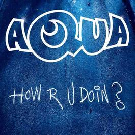 How R U Doin? 2016 Aqua