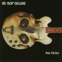 Axe Victim 2004 Be Bop Deluxe