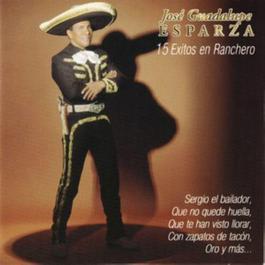 15 Exitos En Ranchero 1999 Jose Guadalupe Esparza
