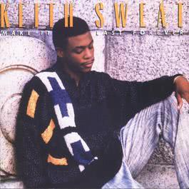 Make It Last Forever 2013 Keith Sweat