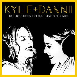 ฟังเพลงอัลบั้ม 100 Degrees (Still Disco to Me) [with Dannii Minogue]