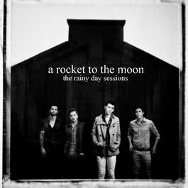 The Rainy Day Sessions EP 2010 A Rocket To The Moon