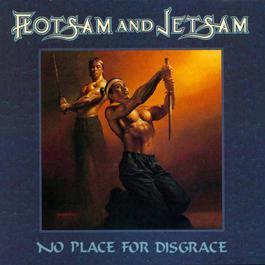 No Place For Disgrace 1988 Flotsam & Jetsam