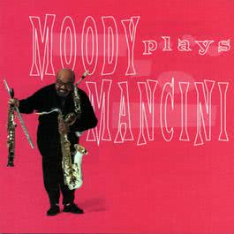 Moody Plays Mancini 1997 James Moody