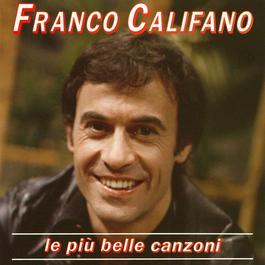 Le piu' belle canzoni 2004 Franco Califano