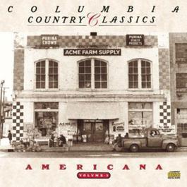 Columbia Country Classics Volume 3:  Americana 1990 Various Artists