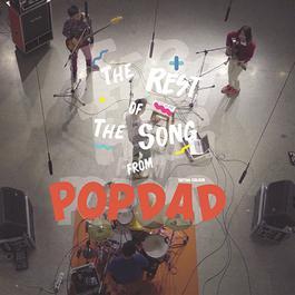 ฟังเพลงอัลบั้ม The rest of the songs from POPDAD