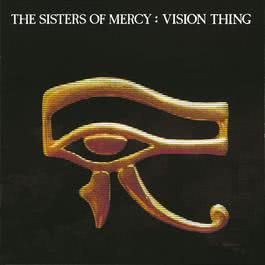 Vision Thing 1990 The Sisters of Mercy