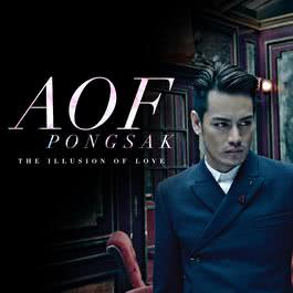 อัลบั้ม AOF PONGSAK THE ILLUSION OF LOVE