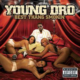 Best Thang Smokin' [Explicit iTunes Exclusive] 2009 Young Dro