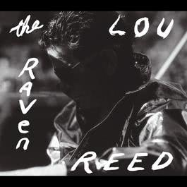 The Raven (Expanded Edition) 2009 Lou Reed