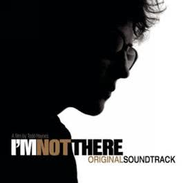 I'm Not There (Music From The Motion Picture) 2007 Various Artists