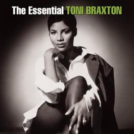 The Essential 2007 Toni Braxton
