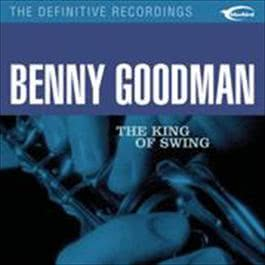 The King of Swing 2016 Benny Goodman