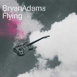 Flying 2004 Bryan Adams