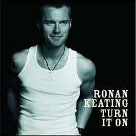 Turn It On 2003 Ronan Keating