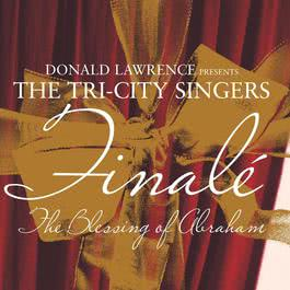 Blessing Of Abraham 2006 Donald Lawrence And The Tri-City Singers