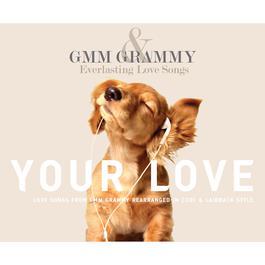 อัลบั้ม GMM GRAMMY & Everlasting Love Songs Your love