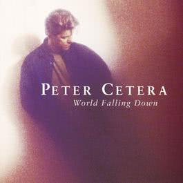 World Falling Down 2010 Peter Cetera