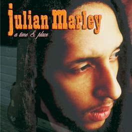 A Time & Place 2007 Julian Marley