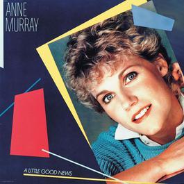 A Little Good News 2007 Anne Murray