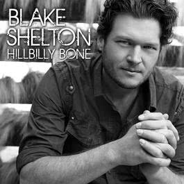 Hillbilly Bone 2013 Blake Shelton