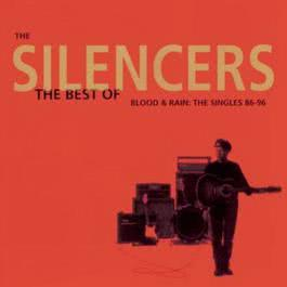 The Best Of - Blood & Rain: The Singles '86 - '96 1996 The Silencers