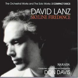 Skyline Firedance - The Orchestral Works And The Solo Works: 2 Compact Discs 1990 Dvid Lanz