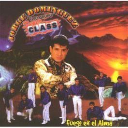 Fuego en el alma 2010 Jorge Dominguez y su Grupo Sup Class