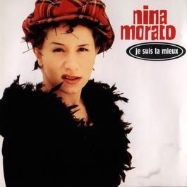 Je Suis La Mieux 2011 Nina Morato