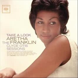 Take A Look: The Clyde Otis Sessions 2011 Aretha Franklin