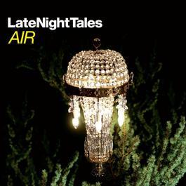 Late Night Tales - Air 2013 Air