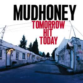 Tomorrow Hit Today 2009 Mudhoney
