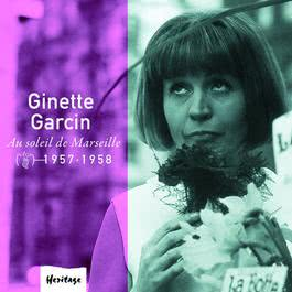 Heritage - Au Soleil De Marseille - Véga (1957-1958) 2008 Ginette Garcin