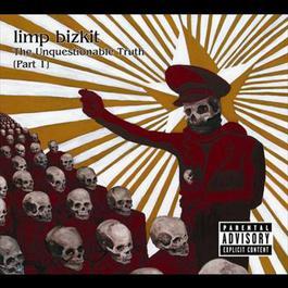 The Unquestionable Truth (Part 1) 2005 Limp Bizkit