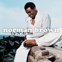 Up 'N' At 'Em 2009 Norman Brown