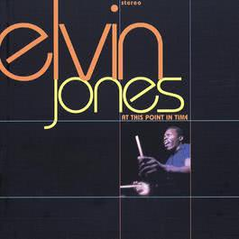 At This Point In Time 2009 Elvin Jones