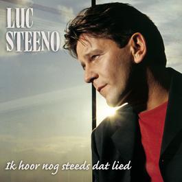 Ik hoor nog steeds dat lied 2002 Luc Steeno