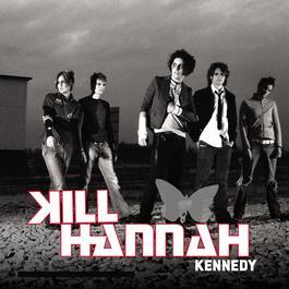 Kennedy (Online Music) 2003 Kill Hannah