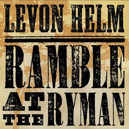 Ramble At The Ryman 2011 Levon Helm