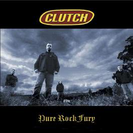 Pure Rock Fury (US Version) 2010 Clutch