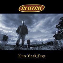 Pure Rock Fury (US Version) 2010 Clutch