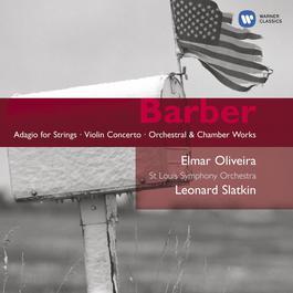 Barber: Orchestral Works 2005 Leonard Slatkin